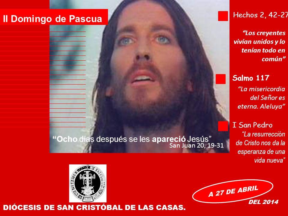 II Domingo de Pascua Ocho días después se les apareció Jesús