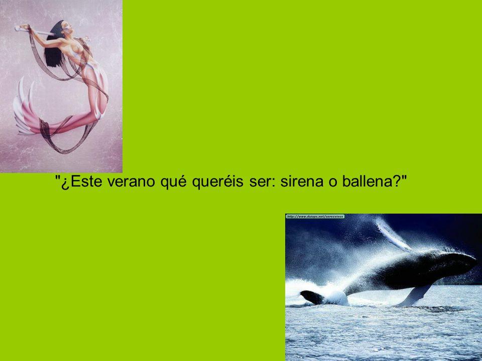 ¿Este verano qué queréis ser: sirena o ballena