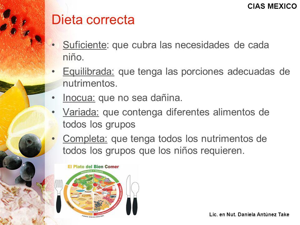 Dieta correcta Suficiente: que cubra las necesidades de cada niño.