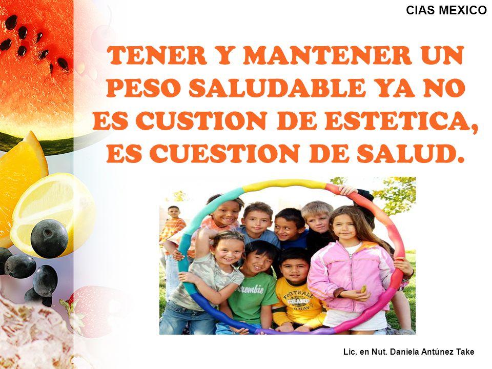 CIAS MEXICO TENER Y MANTENER UN PESO SALUDABLE YA NO ES CUSTION DE ESTETICA, ES CUESTION DE SALUD.