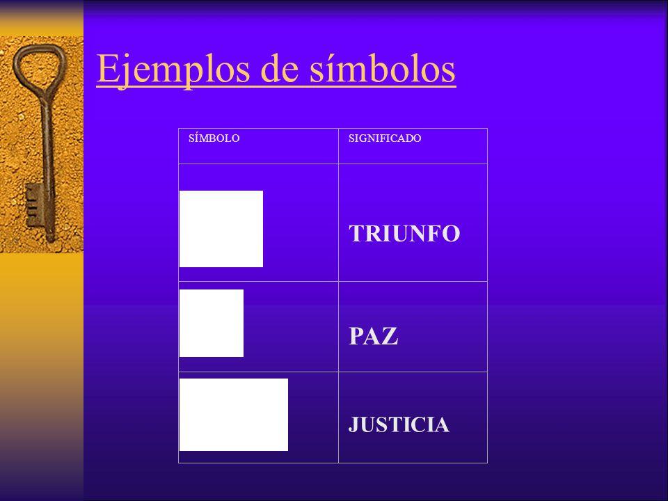Ejemplos de símbolos SÍMBOLO SIGNIFICADO TRIUNFO PAZ JUSTICIA