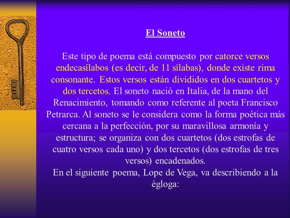 En el siguiente poema, Lope de Vega, va describiendo a la égloga:
