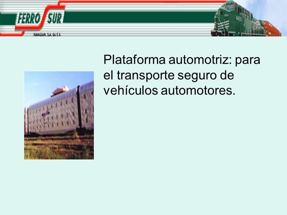 Plataforma automotriz: para. el transporte seguro de