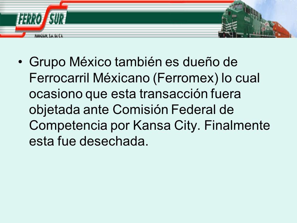 Grupo México también es dueño de Ferrocarril Méxicano (Ferromex) lo cual ocasiono que esta transacción fuera objetada ante Comisión Federal de Competencia por Kansa City.