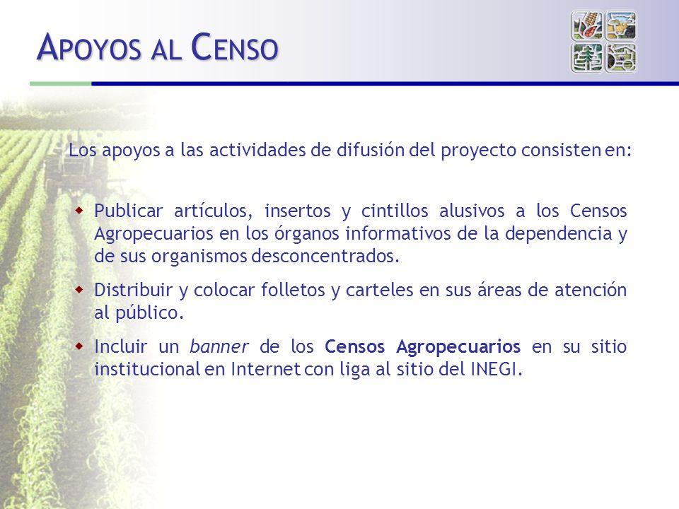 APOYOS AL CENSO Los apoyos a las actividades de difusión del proyecto consisten en: