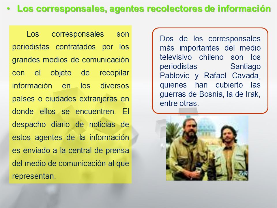 Los corresponsales, agentes recolectores de información