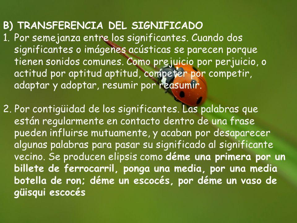 B) TRANSFERENCIA DEL SIGNIFICADO