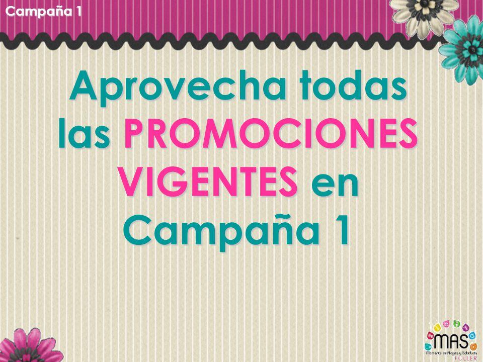 Aprovecha todas las PROMOCIONES VIGENTES en Campaña 1