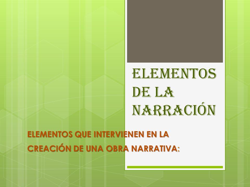 ELEMENTOS DE LA NARRACIÓN