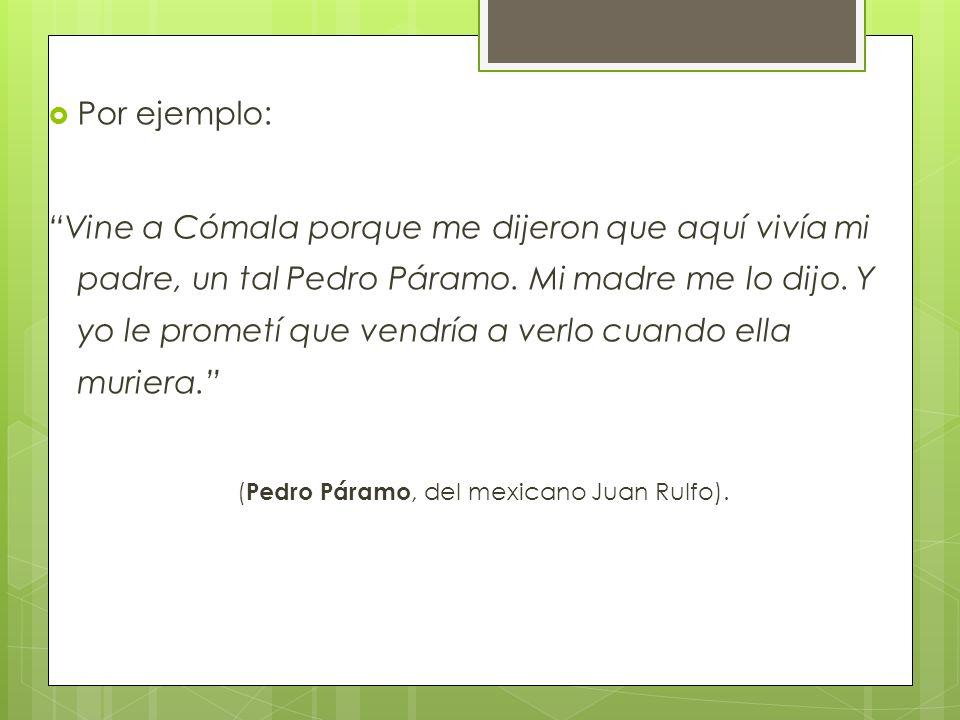 (Pedro Páramo, del mexicano Juan Rulfo).