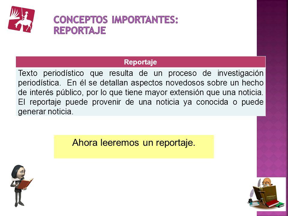 Conceptos importantes: Reportaje