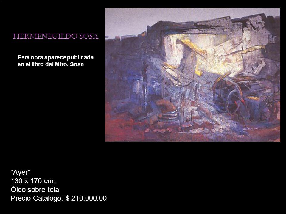 Ayer 130 x 170 cm. Óleo sobre tela Precio Catálogo: $ 210,000.00