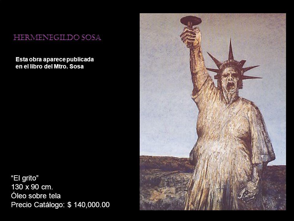 El grito 130 x 90 cm. Óleo sobre tela Precio Catálogo: $ 140,000.00