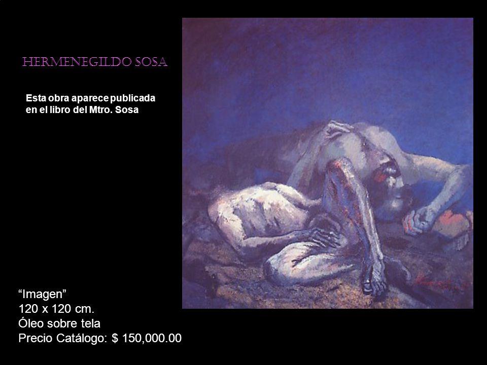 Imagen 120 x 120 cm. Óleo sobre tela Precio Catálogo: $ 150,000.00