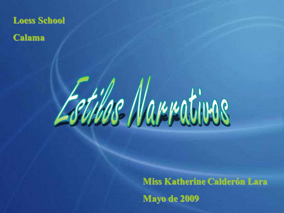Estilos Narrativos Loess School Calama Miss Katherine Calderón Lara