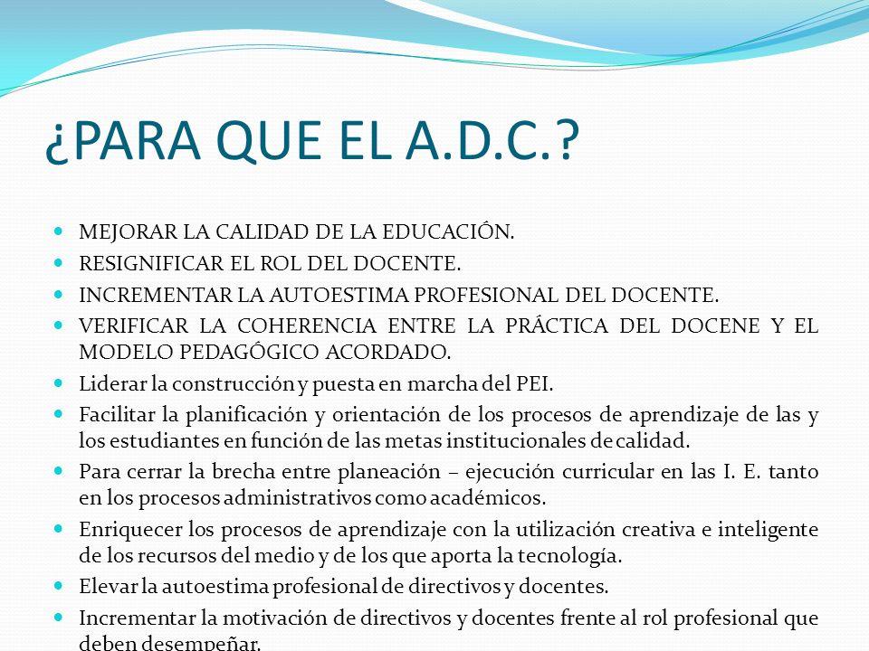¿PARA QUE EL A.D.C. MEJORAR LA CALIDAD DE LA EDUCACIÓN.