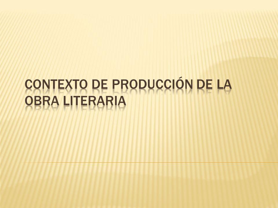 Contexto de Producción de la Obra Literaria