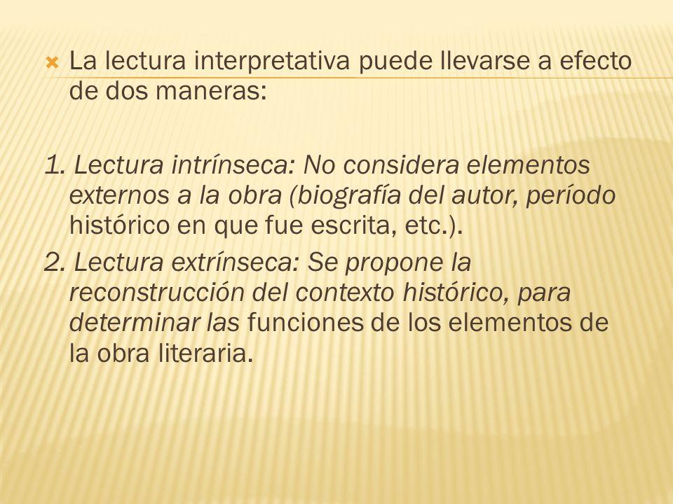 La lectura interpretativa puede llevarse a efecto de dos maneras: