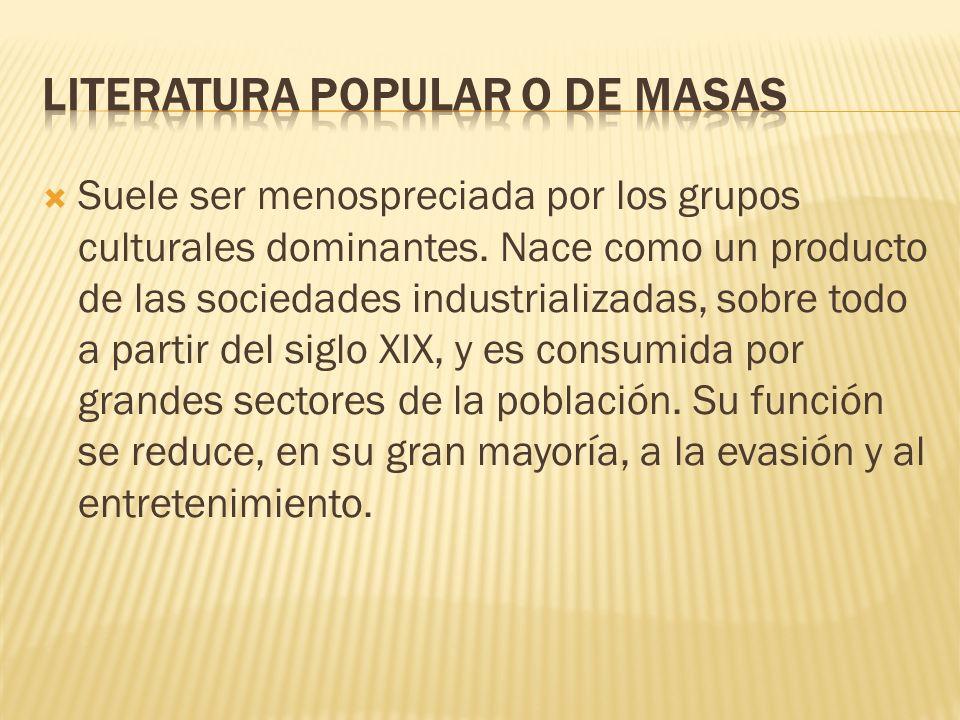 LITERATURA POPULAR O DE MASAS