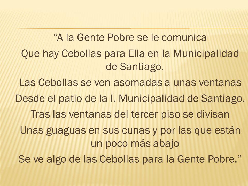A la Gente Pobre se le comunica Que hay Cebollas para Ella en la Municipalidad de Santiago.