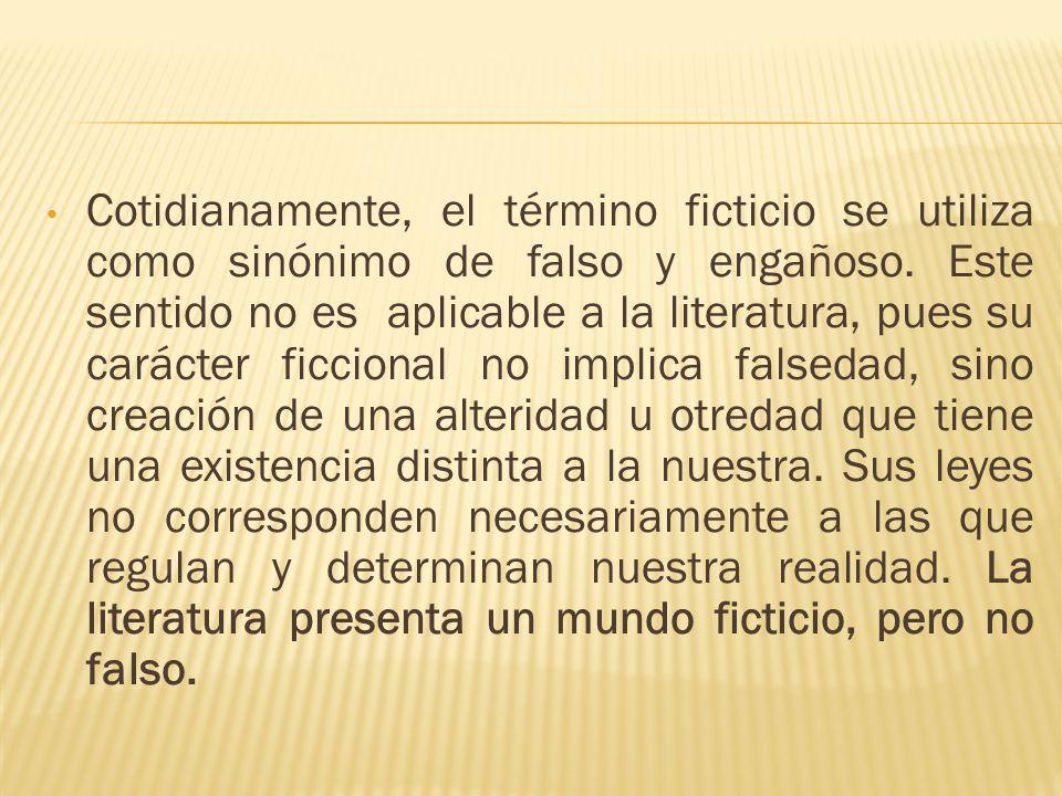 Cotidianamente, el término ficticio se utiliza como sinónimo de falso y engañoso.