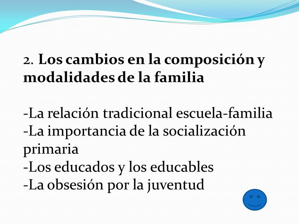 2. Los cambios en la composición y modalidades de la familia