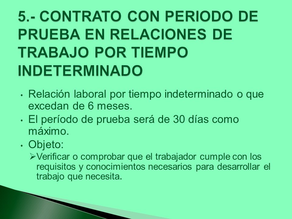 5.- CONTRATO CON PERIODO DE PRUEBA EN RELACIONES DE TRABAJO POR TIEMPO INDETERMINADO