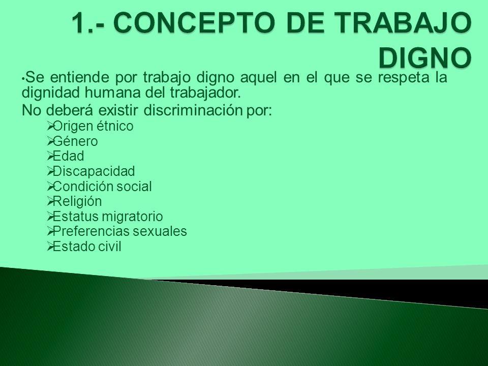 1.- CONCEPTO DE TRABAJO DIGNO
