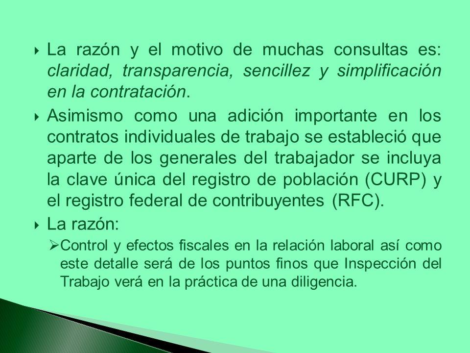 La razón y el motivo de muchas consultas es: claridad, transparencia, sencillez y simplificación en la contratación.