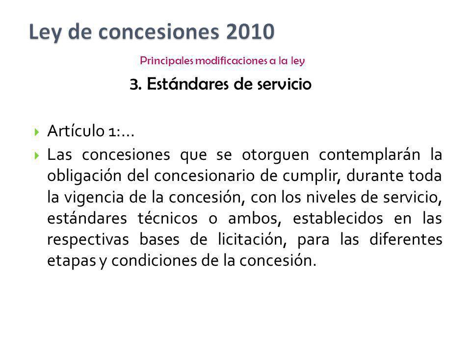 Ley de concesiones 2010 3. Estándares de servicio Artículo 1:…
