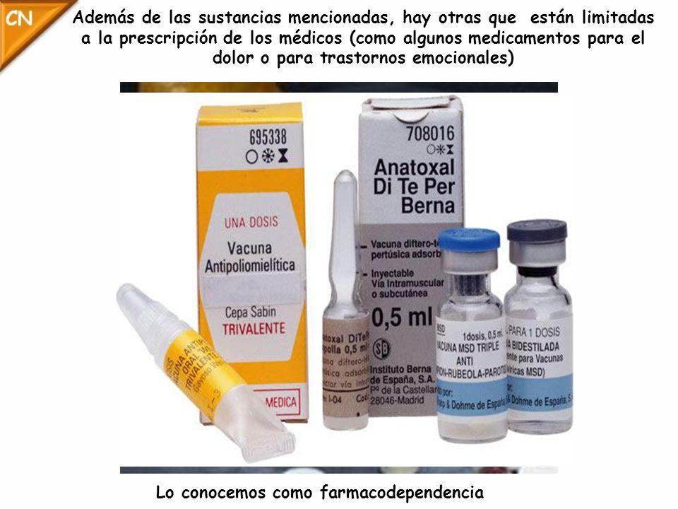 Además de las sustancias mencionadas, hay otras que están limitadas a la prescripción de los médicos (como algunos medicamentos para el dolor o para trastornos emocionales)