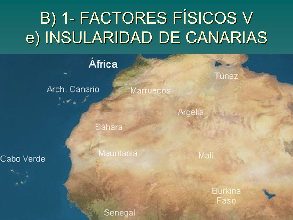 B) 1- FACTORES FÍSICOS V e) INSULARIDAD DE CANARIAS