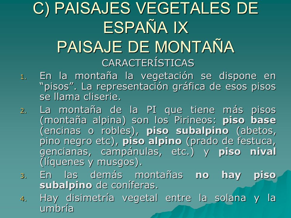 C) PAISAJES VEGETALES DE ESPAÑA IX PAISAJE DE MONTAÑA