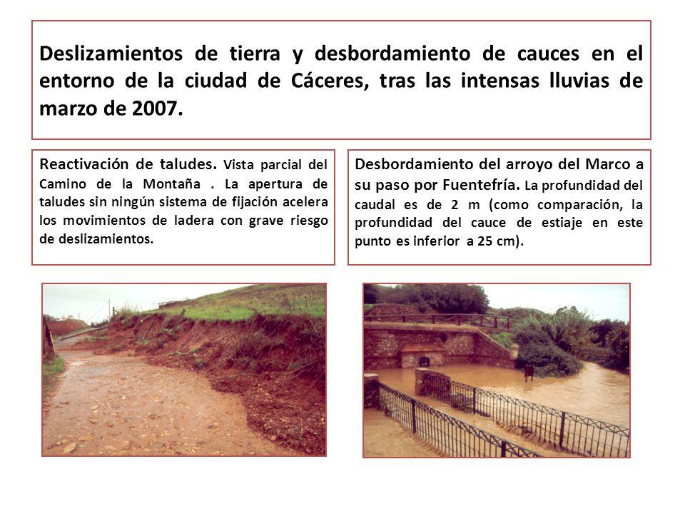 Deslizamientos de tierra y desbordamiento de cauces en el entorno de la ciudad de Cáceres, tras las intensas lluvias de marzo de 2007.