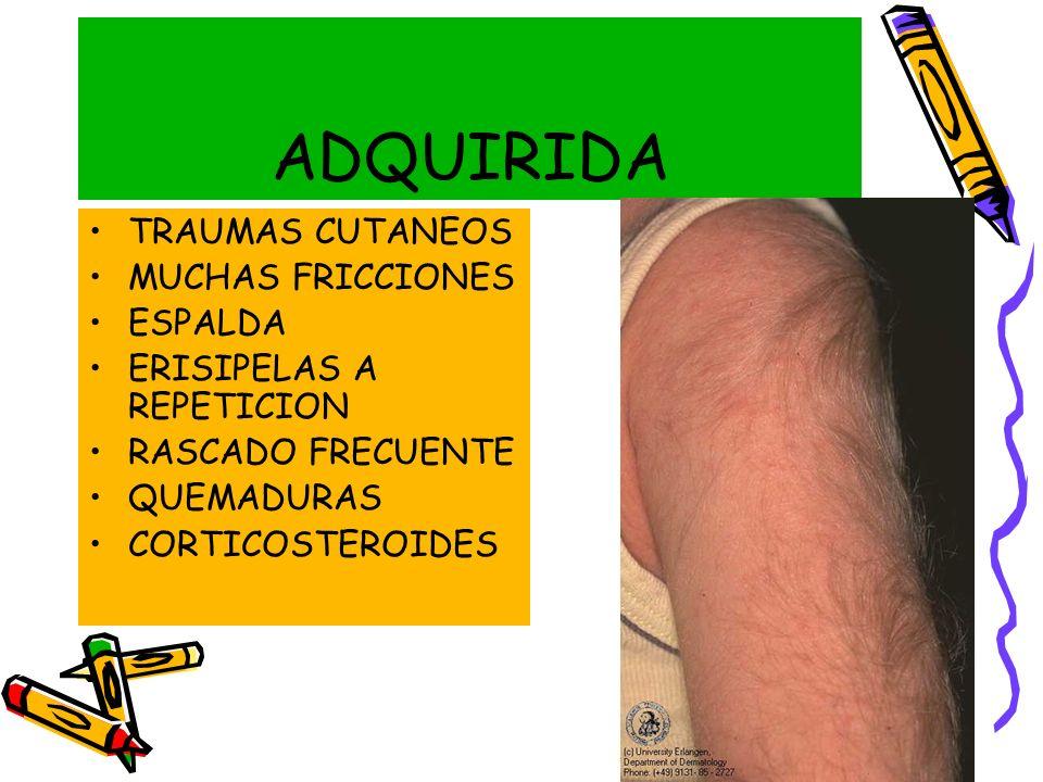 ADQUIRIDA TRAUMAS CUTANEOS MUCHAS FRICCIONES ESPALDA
