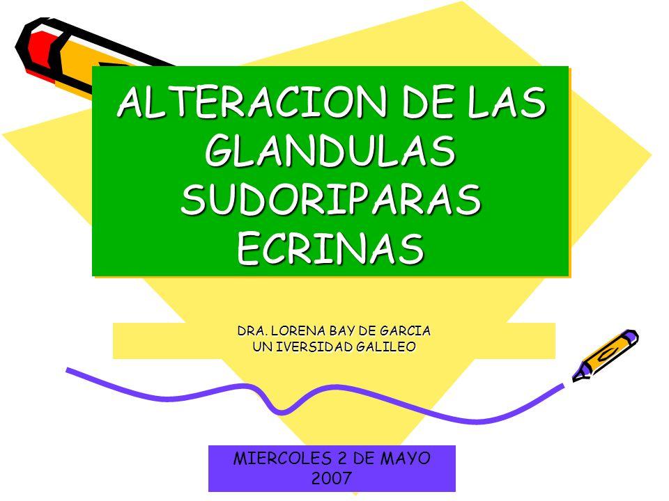ALTERACION DE LAS GLANDULAS SUDORIPARAS ECRINAS