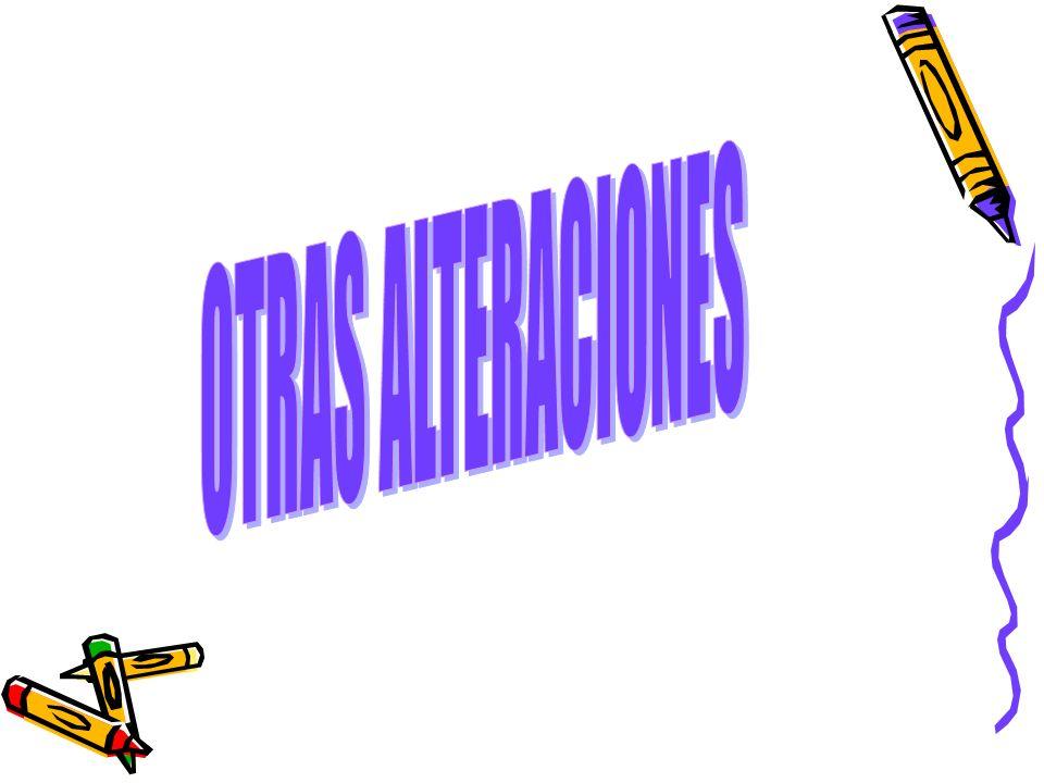 OTRAS ALTERACIONES