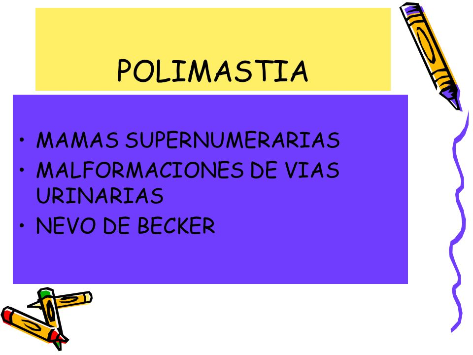 POLIMASTIA MAMAS SUPERNUMERARIAS MALFORMACIONES DE VIAS URINARIAS