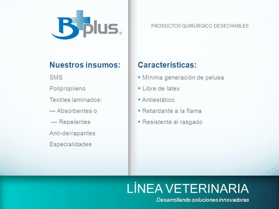LÍNEA VETERINARIA Nuestros insumos: Características: SMS Polipropileno