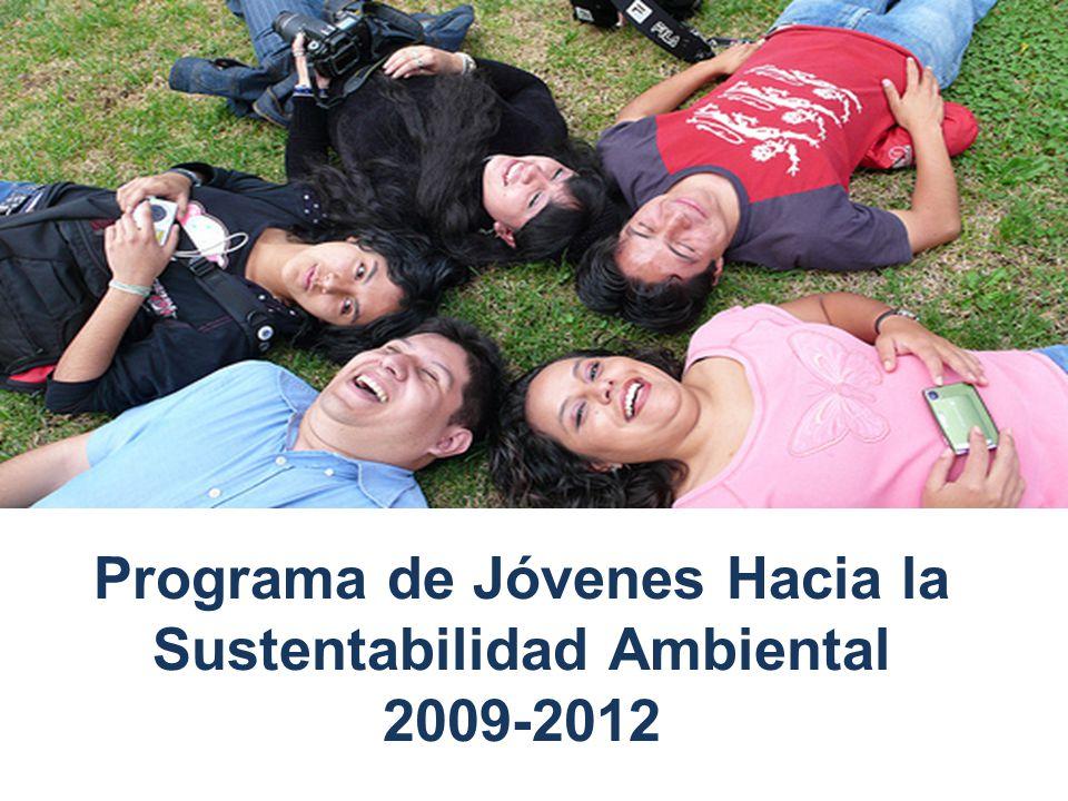 Programa de Jóvenes Hacia la Sustentabilidad Ambiental 2009-2012