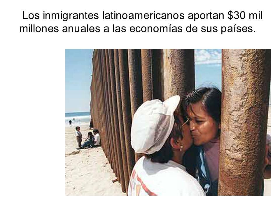 Los inmigrantes latinoamericanos aportan $30 mil millones anuales a las economías de sus países.