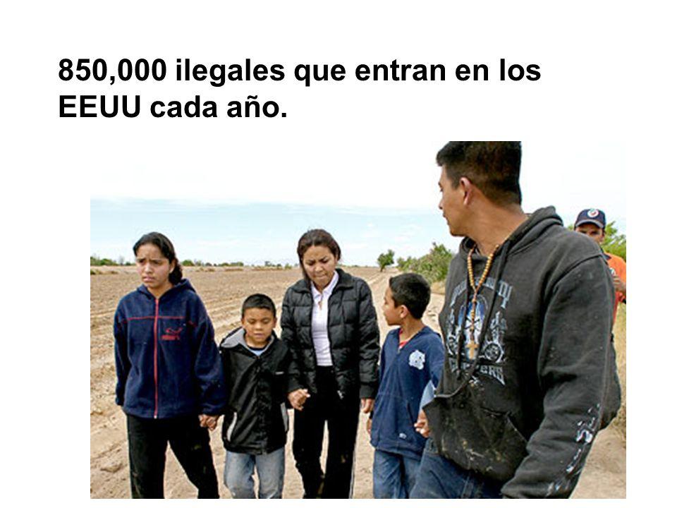 850,000 ilegales que entran en los EEUU cada año.