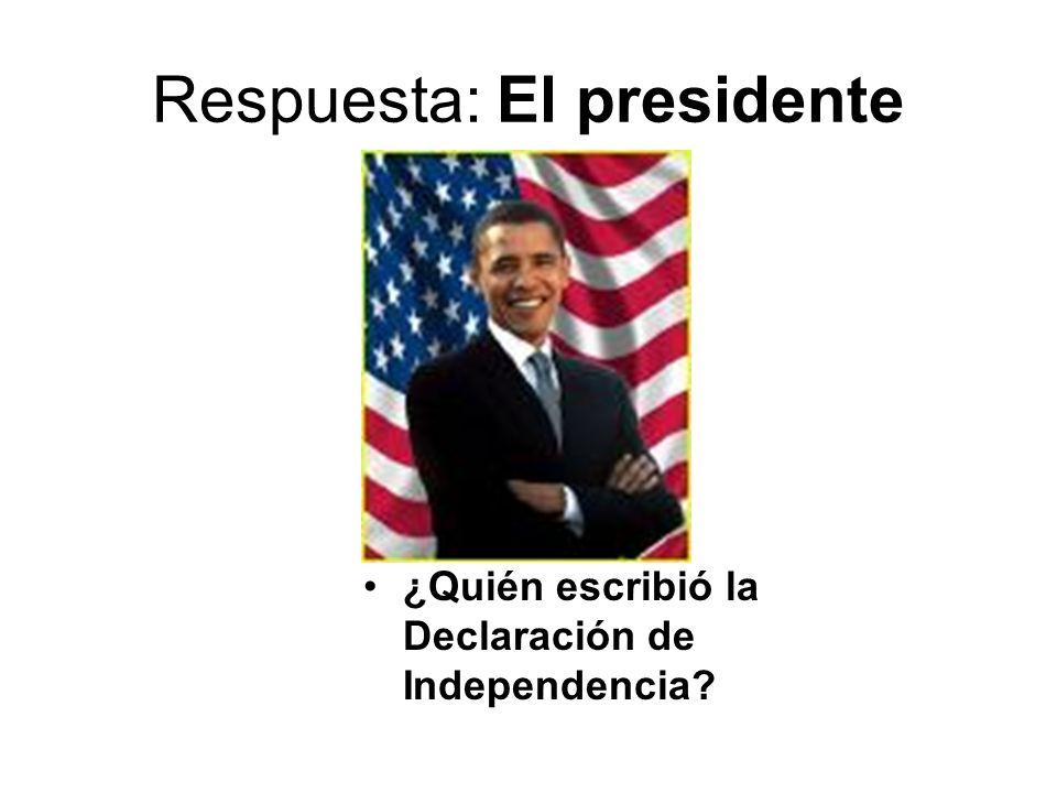 Respuesta: El presidente