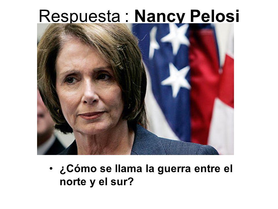 Respuesta : Nancy Pelosi