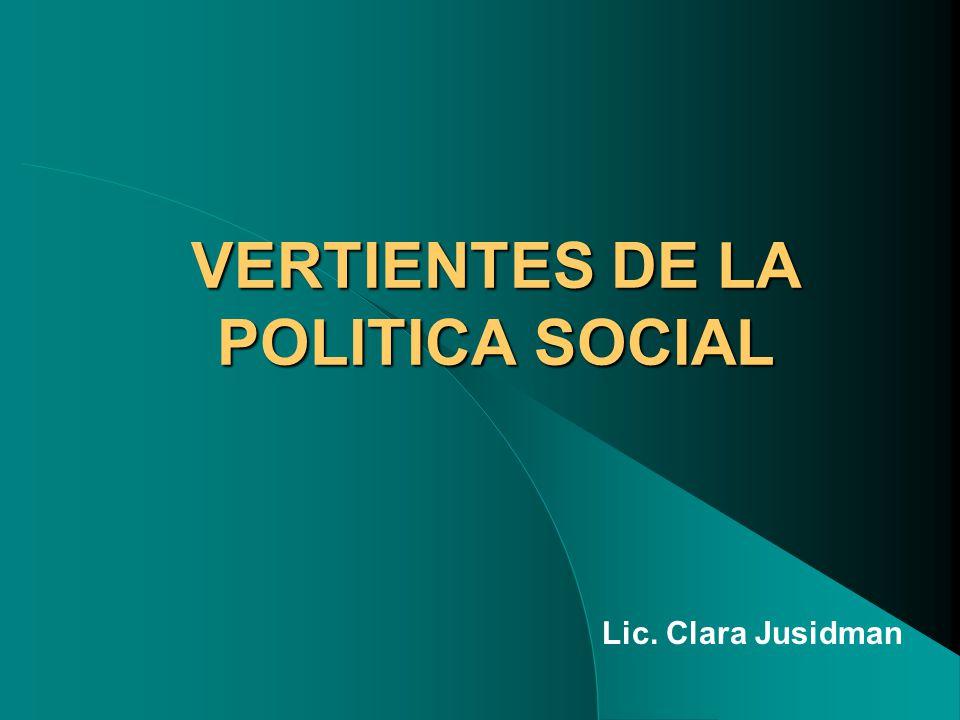 VERTIENTES DE LA POLITICA SOCIAL