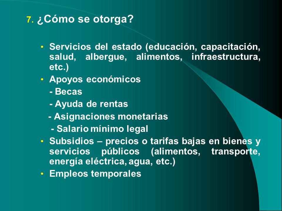 ¿Cómo se otorga Servicios del estado (educación, capacitación, salud, albergue, alimentos, infraestructura, etc.)