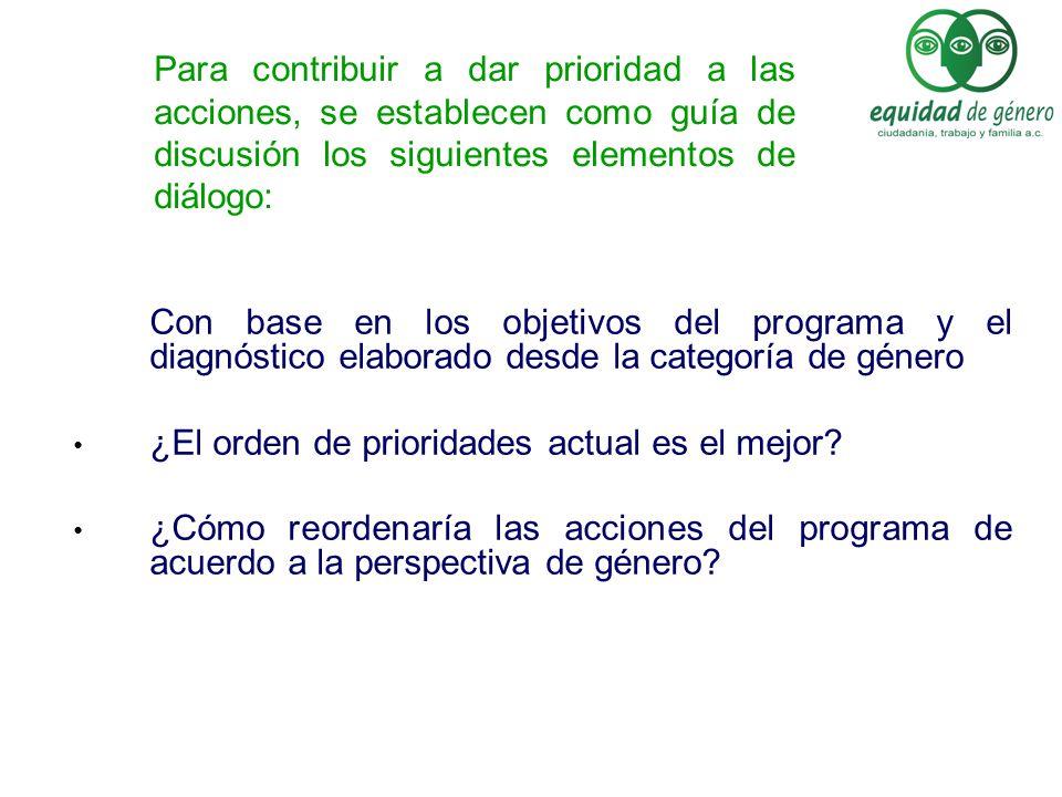 Para contribuir a dar prioridad a las acciones, se establecen como guía de discusión los siguientes elementos de diálogo: