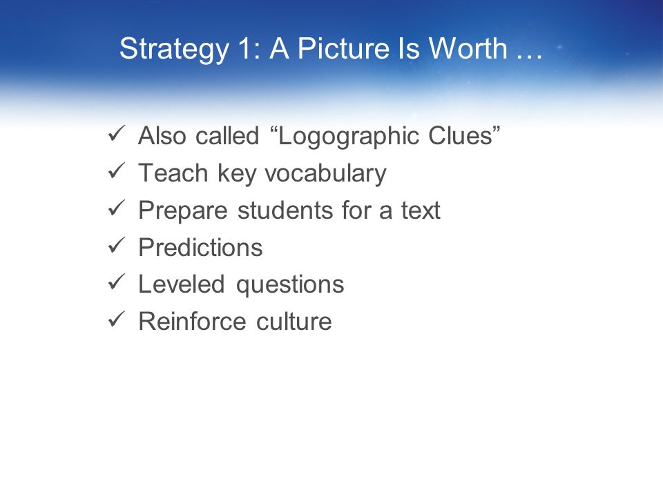 Strategy 1: A Picture Is Worth …