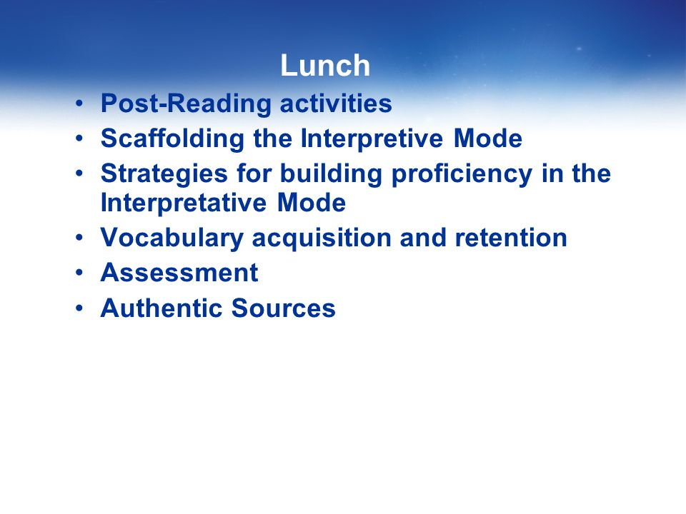 Lunch Post-Reading activities Scaffolding the Interpretive Mode