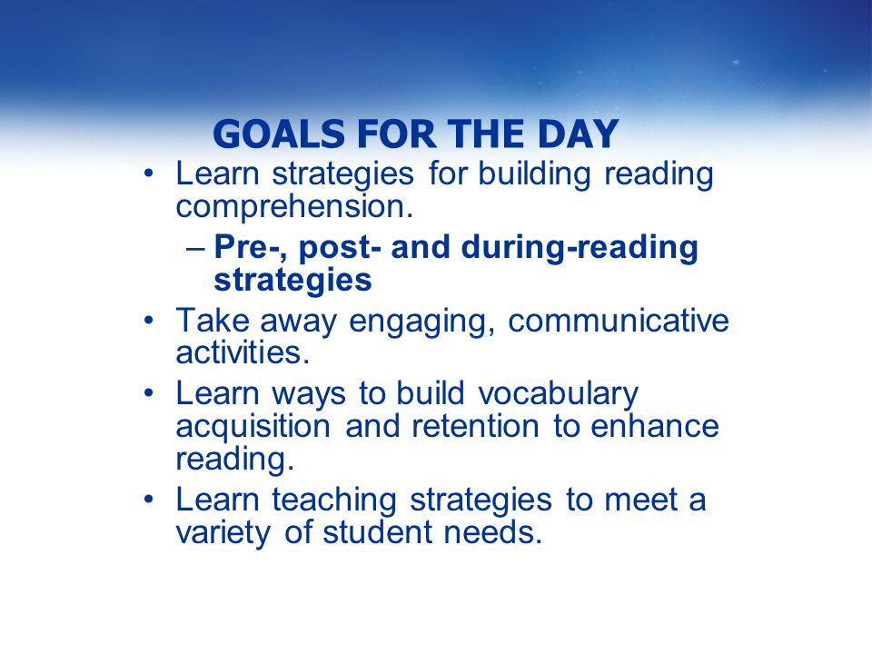 GOALS FOR THE DAY Learn strategies for building reading comprehension.